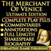 THE MERCHANT OF VENICE SHAKESPEARE SERIES - ULTIMATE EDITION - Full Play By William Shakespeare PLUS ANNOTATIONS, 3 COMMENTARIES and FULL LENGTH BIOGRAPHY - With detailed TABLE OF CONTENTS - AND MORE - Samuel Johnson, Darryl Marks, Algernon Charles Swinburne, William Hazlitt, Samuel Taylor Coleridge, Sidney Lee, William Shakespeare