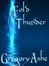 Fold Thunder - Gregory Ashe