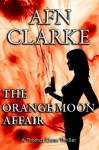 The Orange Moon Affair - A.F.N. Clarke