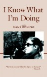 I Know What I'm Doing - Hans Koning