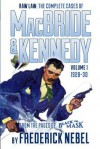Raw Law: The Complete Cases of MacBride & Kennedy Volume 1: 1928-30 - Frederick Nebel, Arthur Rodman Bowker, David Lewis