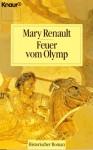 Feuer vom Olymp (Alexander der Große, #1) - Mary Renault, Martin Beheim-Schwarzbach
