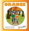 Orange - Patricia M. Stockland, Julia Woolf