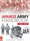 The Japanese Army Handbook 1935-1945 - George Forty