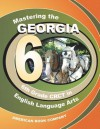 Mastering the Georgia 6th Grade CRCT in English Language Arts - Rob Hunter, Kristie White, Frank Pintozzi