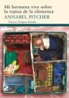 Mi hermana vive sobre la repisa de la chimenea - Annabel Pitcher