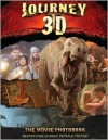 Journey to the Center of the Earth 3D: The Movie Photobook - Rebecca McCarthy, Unknown