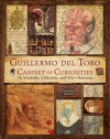 Guillermo del Toro's Cabinet of Curiosities - Guillermo del Toro, Marc Scott Zicree