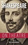 Shakespeare on Theatre - Nick De Somogyi, William Shakespeare