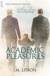 Academic Pleasures - J.M. Lisbon