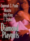 Diamond Playgirls - Deja King, Daaimah S. Poole, Miasha, T. Styles