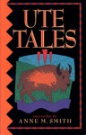 Ute Tales - Anne Smith