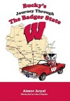 Bucky's Journey Through the Badger State - Aimee Aryal