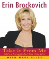 Take It from Me: Life's a Struggle But You Can Win - Erin Brockovich, Marc Eliot