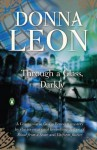 Through a Glass, Darkly: A Commissario Guido Brunetti Mystery - Donna Leon