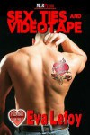Sex, Ties and Videotape - Eva LeFoy