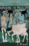 Walking to Mojacar - Di Brandt, Charles Le Blanc, Ari Belathar