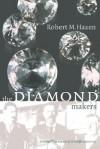 The Diamond Makers - Robert M. Hazen