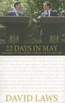 22 Days in May: The Birth of the First Lib Dem-Conservative Coalition - David Laws