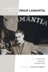 The Collected Poems of Philip Lamantia - Philip Lamantia, Garrett Caples, Nancy Joyce Peters, Andrew Joron, Lawrence Ferlinghetti