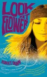 Look at Flower: A Novel - Robert Dunn