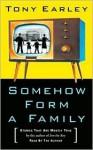 Somehow Form a Family (Audio) - Tony Earley