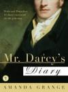 Mr. Darcy's Diary: A Novel - Amanda Grange