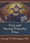 First and Second Timothy, Titus - George T. Montague