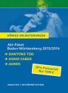 Abitur Baden-Württemberg 2014 + 2015 - Königs Erläuterungen Paket: Ein Bundle mit allen Lektürehilfen zur Abiturprüfung: Dantons Tod, Homo faber, Agnes. - Georg Büchner, Max Frisch, Peter Stamm