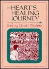 The Heart's Healing Journey: Seeking Desert Wisdom - Gloria Hutchinson