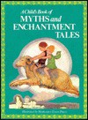 Child's Book of Myths and Enchantment - Margaret Evans Price