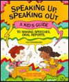 Speaking Up, Speaking Out!: A Student's Guide to Public Speaking - Steven Otfinoski