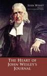The Heart of John Wesley's Journal - John Wesley