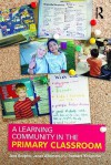 A Learning Community in the Primary Classroom - Jere Brophy, Janet Alleman, Barbara Knighton