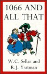 1066 and All That - W.C. Sellar, R.J. Yeatman