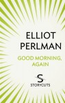 Good Morning, Again - Elliot Perlman