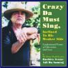 Crazy Da Must Sing, Inclined To His Weaker Side - Adi Da Samraj