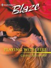 Playing with Fire (Harlequin Blaze) - Carrie Alexander