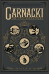 Carnacki: The New Adventures - Sam Gafford