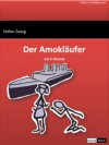 Der Amokläufer (German Edition) - Stefan Zweig