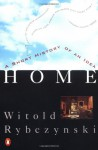 Home: A Short History of an Idea - Witold Rybczyński