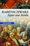 Rabenschwarz: Zepter und Mordio - Tom Wolf