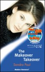 The Makeover Takeover (Modern Romance S.) - Sandra Paul