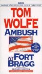 Ambush at Fort Bragg - Tom Wolfe, Edward Norton