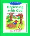 Beginning with God - Steve T. Barelift, Tony Kenyon, Steve T. Barelift