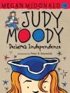 Judy Moody Declares Independence (Book #6) - Megan McDonald, Peter H. Reynolds