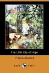 The Little City of Hope (Dodo Press) - Francis Marion Crawford