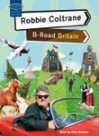 B Road Britain - Robbie Coltrane, Robert Uhlig, Nick McArdle