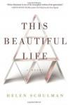 This Beautiful Life - Helen Schulman