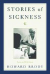 Stories of Sickness - Howard Brody